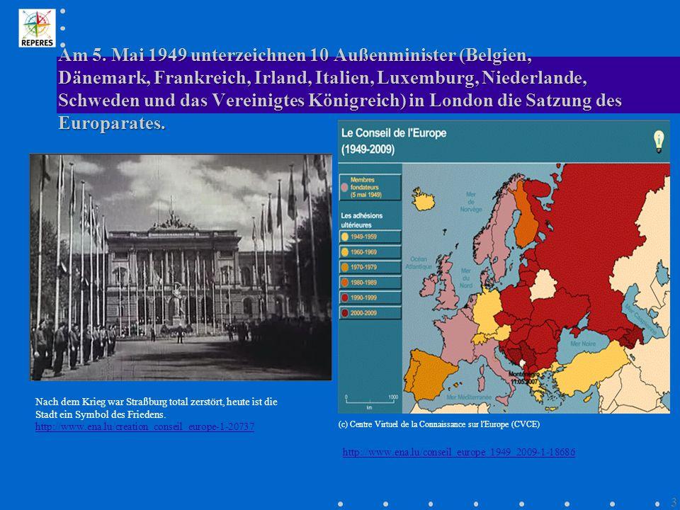 Am 5. Mai 1949 unterzeichnen 10 Außenminister (Belgien, Dänemark, Frankreich, Irland, Italien, Luxemburg, Niederlande, Schweden und das Vereinigtes Königreich) in London die Satzung des Europarates.