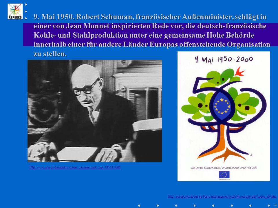 9. Mai 1950. Robert Schuman, französischer Außenminister, schlägt in einer von Jean Monnet inspirierten Rede vor, die deutsch-französische Kohle- und Stahlproduktion unter eine gemeinsame Hohe Behörde innerhalb einer für andere Länder Europas offenstehende Organisation zu stellen.
