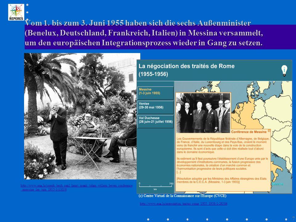 Vom 1. bis zum 3. Juni 1955 haben sich die sechs Außenminister (Benelux, Deutschland, Frankreich, Italien) in Messina versammelt, um den europäischen Integrationsprozess wieder in Gang zu setzen.