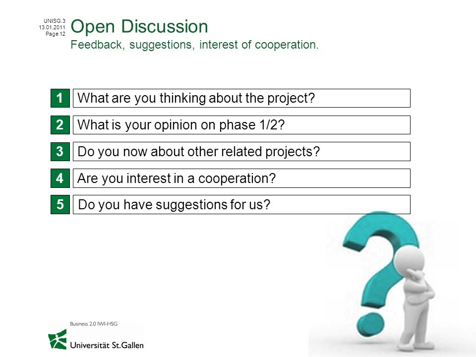 Open Discussion Feedback, suggestions, interest of cooperation.