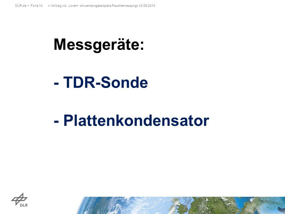 Messgeräte: - TDR-Sonde - Plattenkondensator