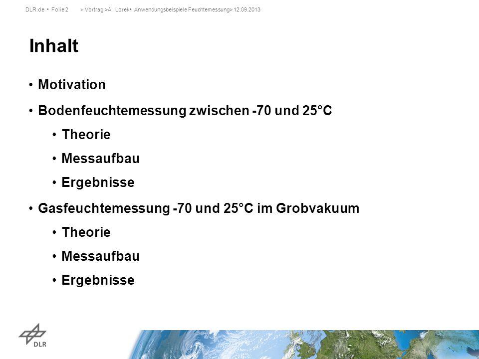 Inhalt Motivation Bodenfeuchtemessung zwischen -70 und 25°C Theorie