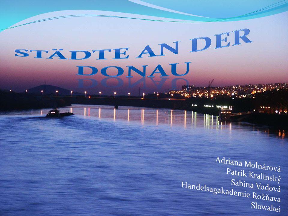 Städte an der Donau Adriana Molnárová Patrik Kralinský Sabina Vodová