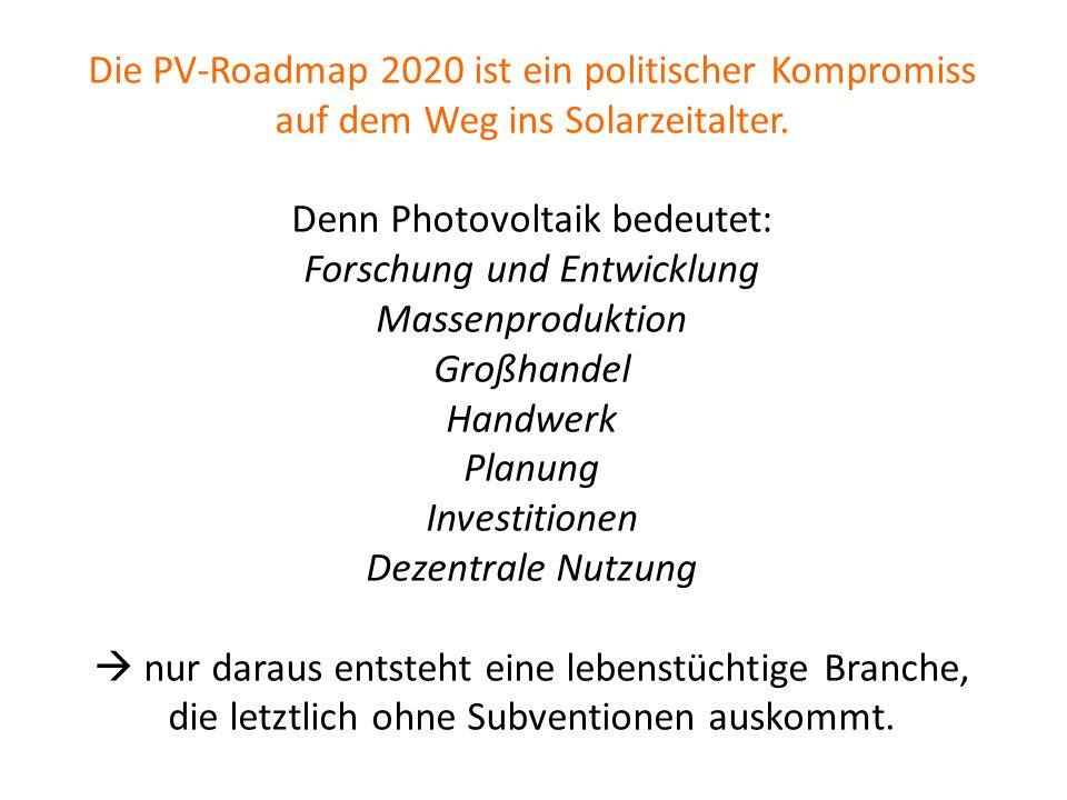 Die PV-Roadmap 2020 ist ein politischer Kompromiss