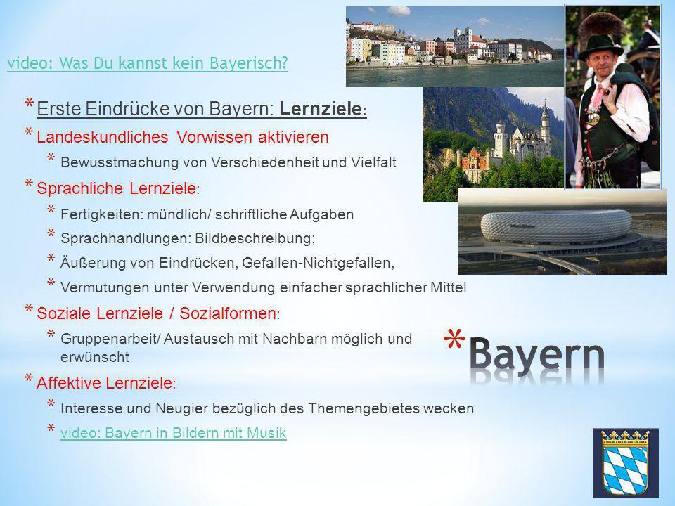 Bayern Erste Eindrücke von Bayern: Lernziele:
