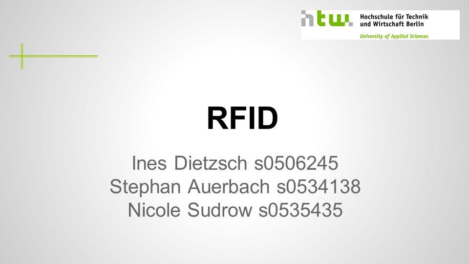 RFID Ines Dietzsch s0506245 Stephan Auerbach s0534138