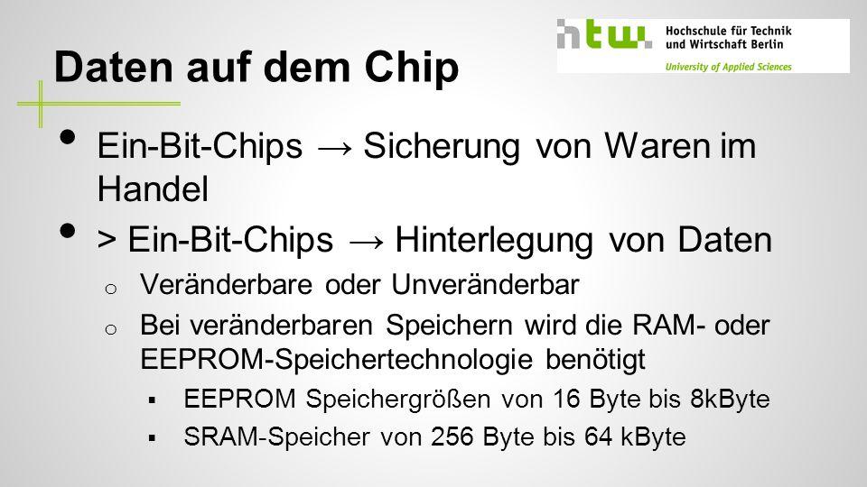 Daten auf dem Chip Ein-Bit-Chips → Sicherung von Waren im Handel