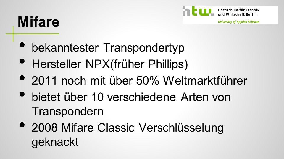Mifare bekanntester Transpondertyp Hersteller NPX(früher Phillips)