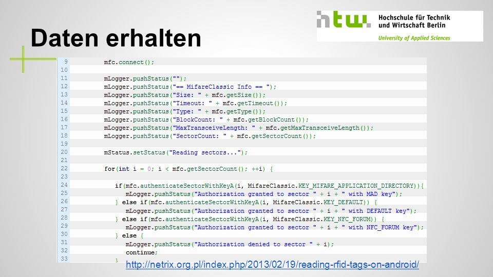 Daten erhalten http://netrix.org.pl/index.php/2013/02/19/reading-rfid-tags-on-android/