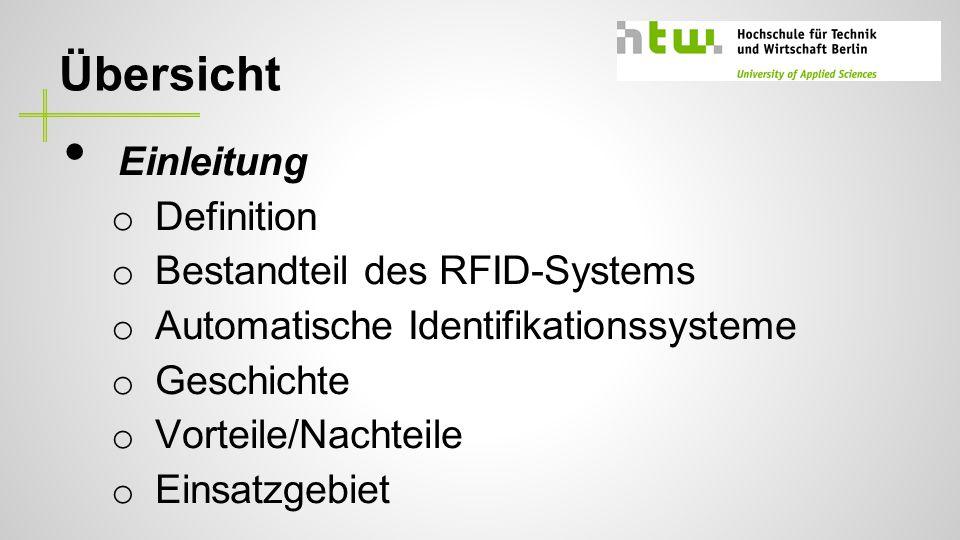 Übersicht Einleitung Definition Bestandteil des RFID-Systems
