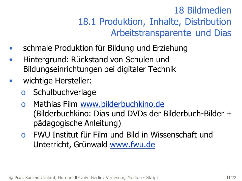18 Bildmedien 18.1 Produktion, Inhalte, Distribution Arbeitstransparente und Dias