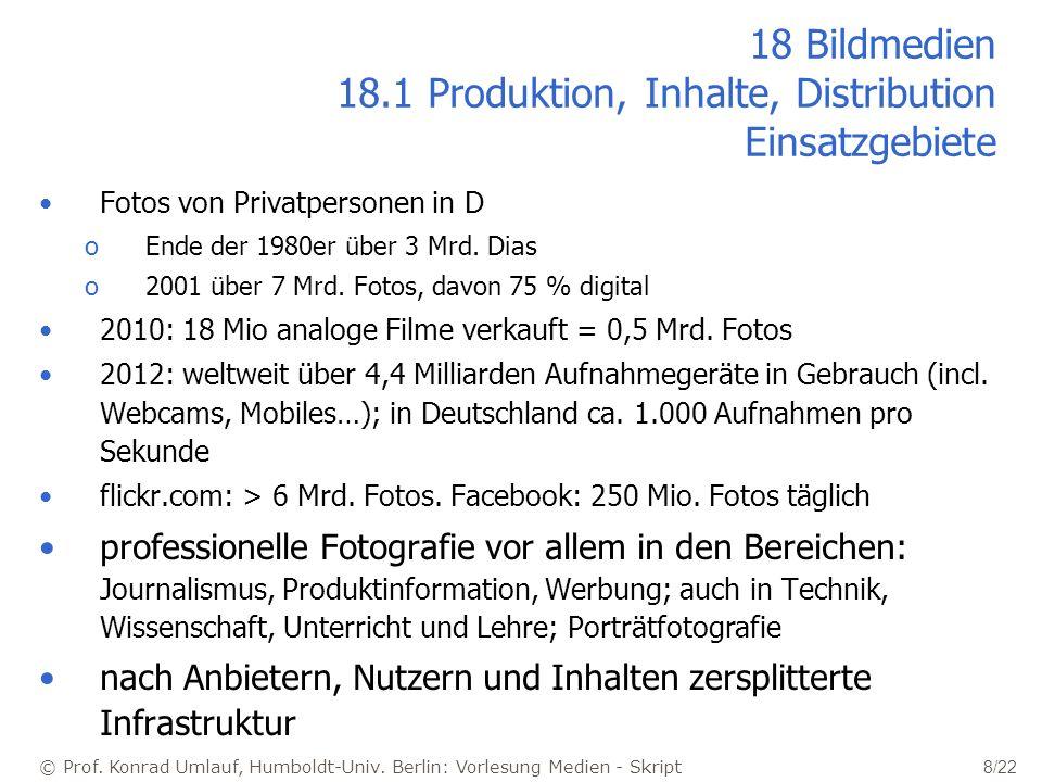 18 Bildmedien 18.1 Produktion, Inhalte, Distribution Einsatzgebiete