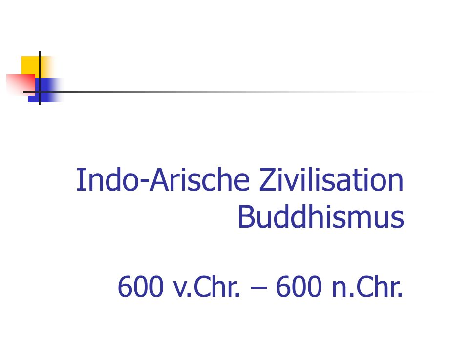Indo-Arische Zivilisation Buddhismus
