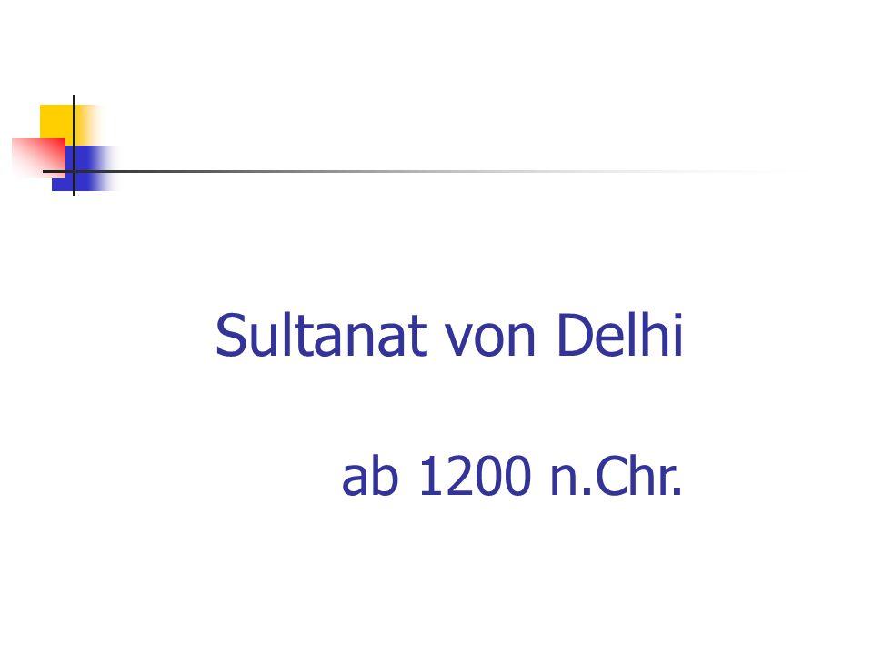 Sultanat von Delhi ab 1200 n.Chr.
