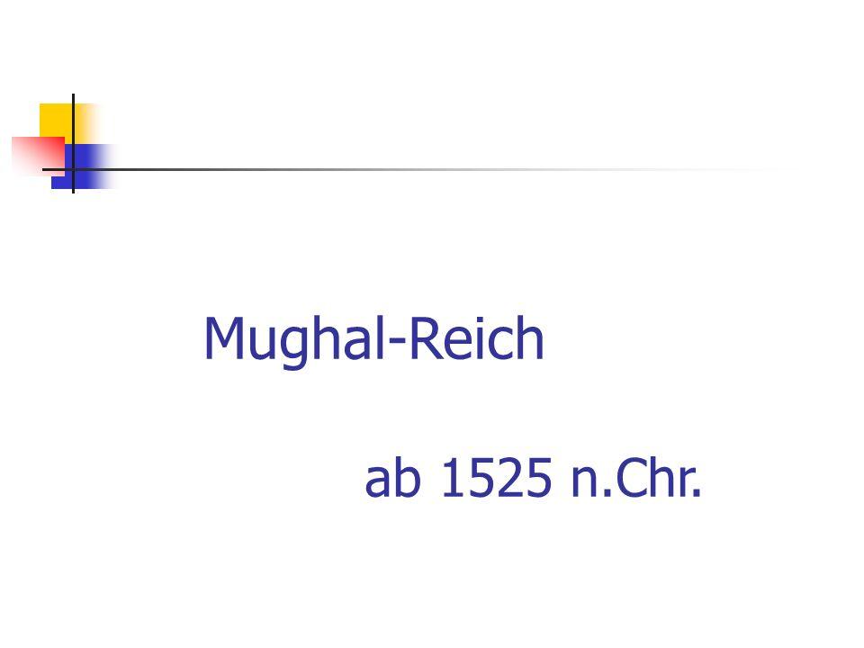 Mughal-Reich ab 1525 n.Chr.