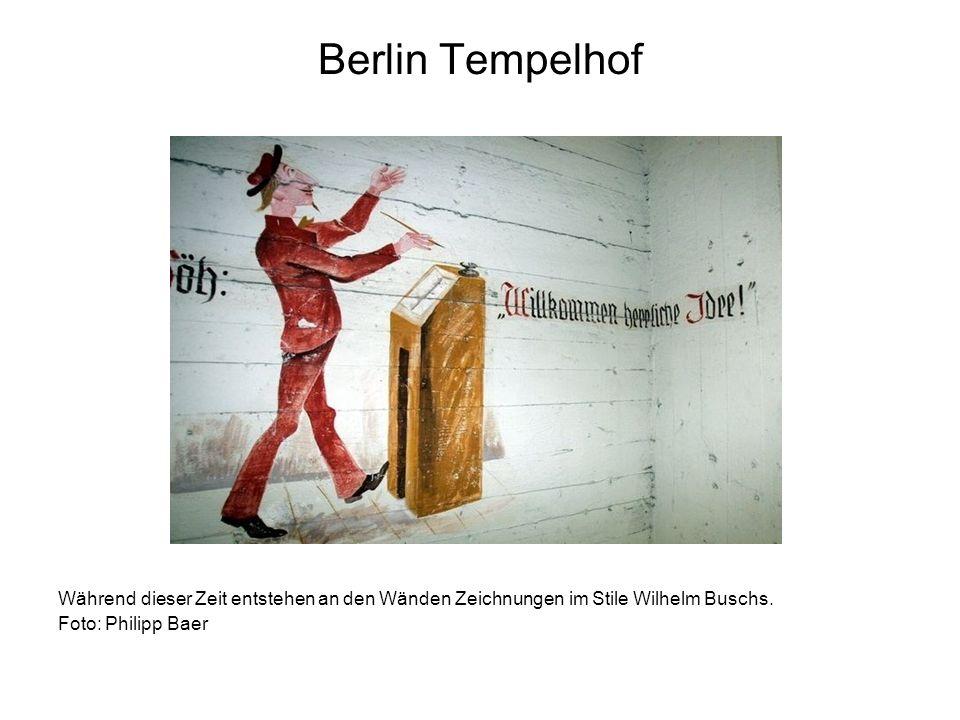 Berlin Tempelhof Während dieser Zeit entstehen an den Wänden Zeichnungen im Stile Wilhelm Buschs.