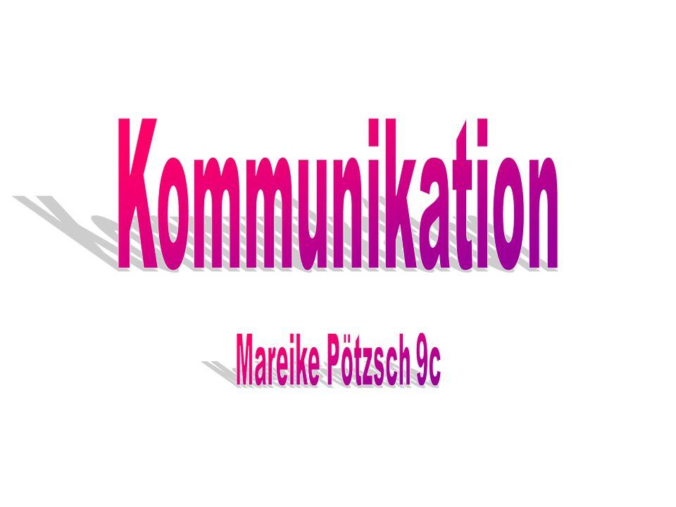 Kommunikation Mareike Pötzsch 9c