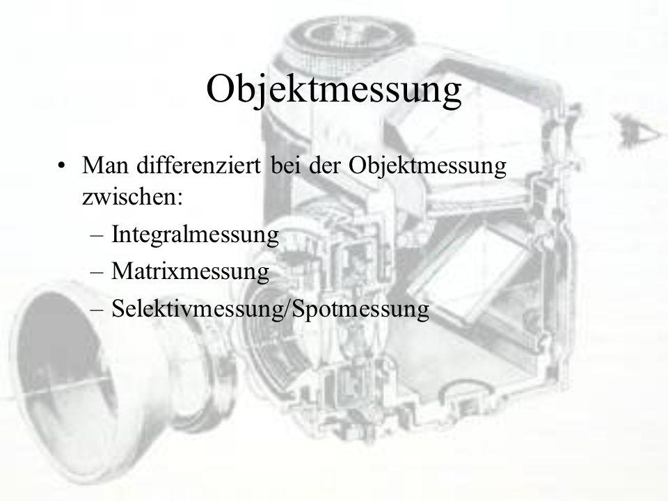 Objektmessung Man differenziert bei der Objektmessung zwischen: