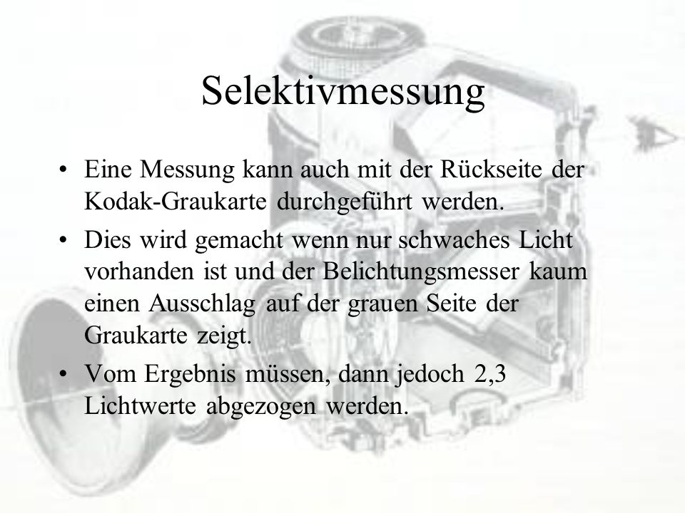 Selektivmessung Eine Messung kann auch mit der Rückseite der Kodak-Graukarte durchgeführt werden.