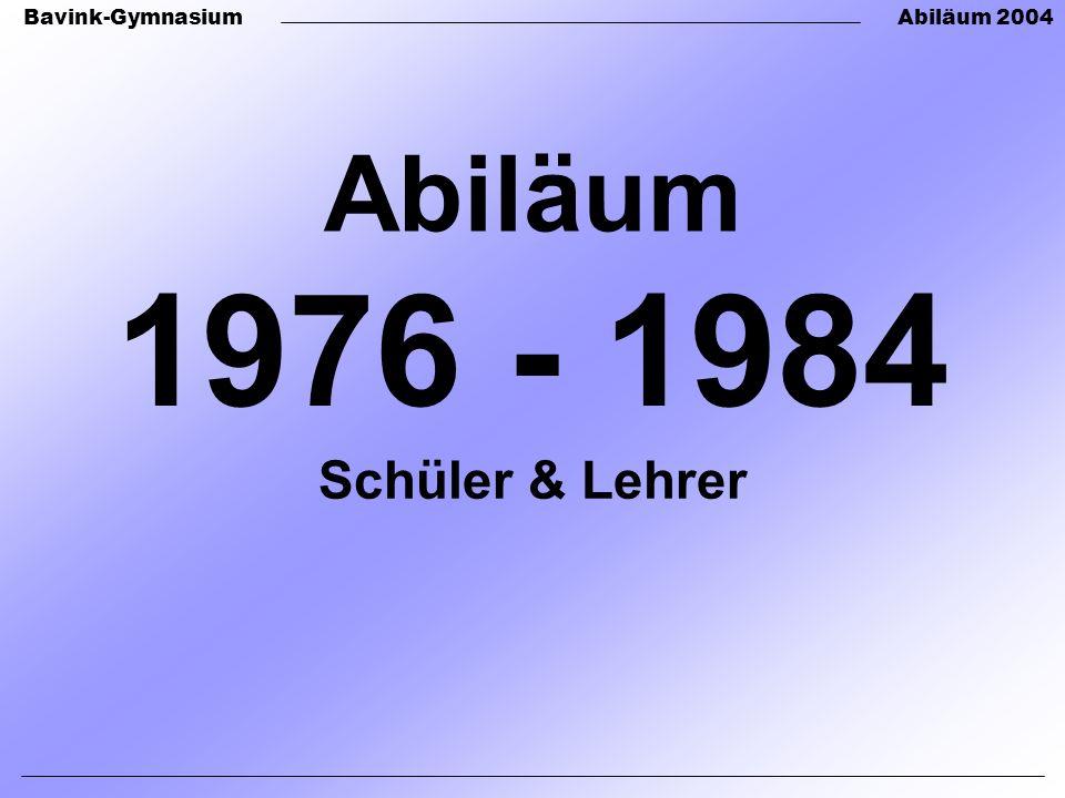 Abiläum 1976 - 1984 Schüler & Lehrer