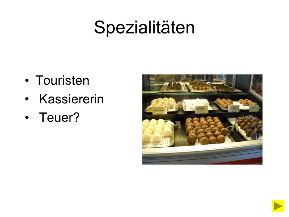 Spezialitäten Touristen Kassiererin Teuer