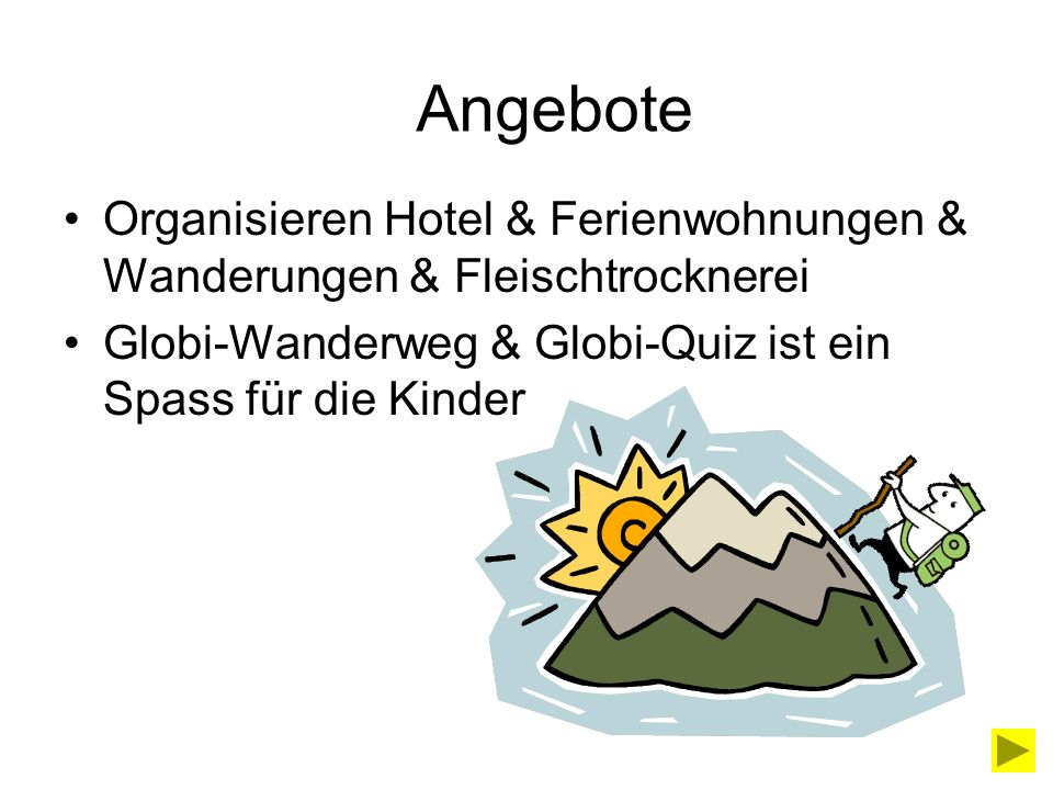 Angebote Organisieren Hotel & Ferienwohnungen & Wanderungen & Fleischtrocknerei.