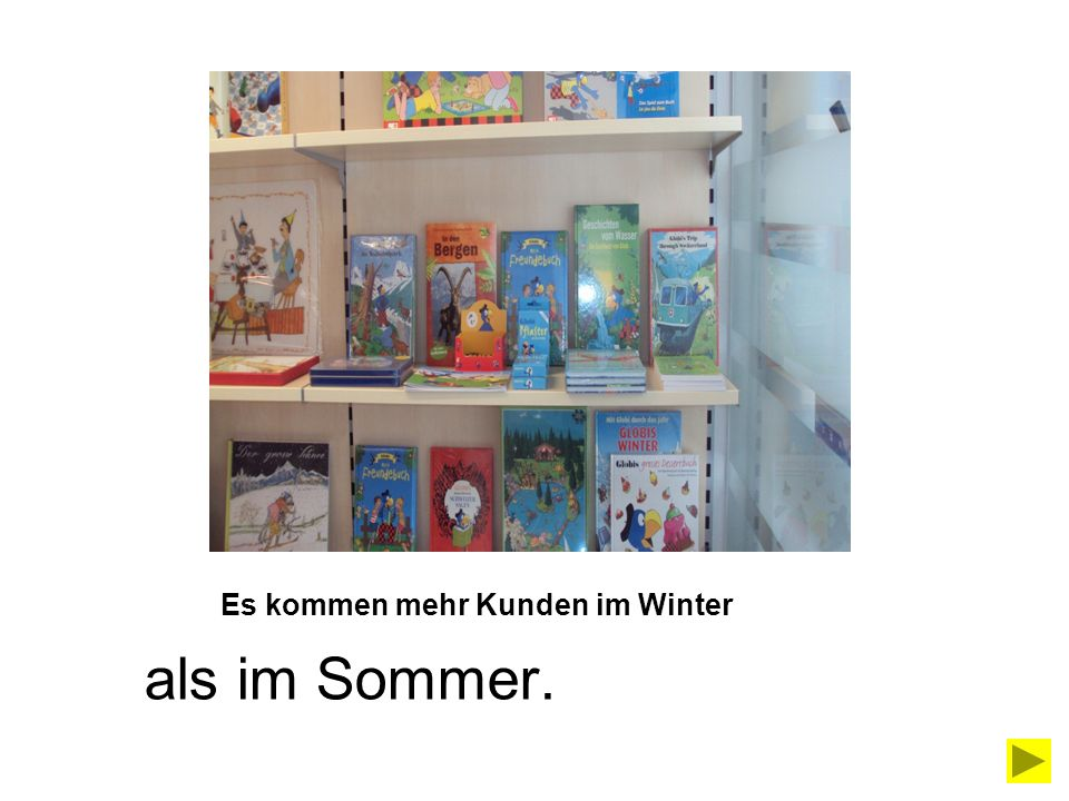 Es kommen mehr Kunden im Winter