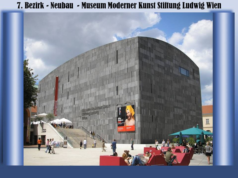7. Bezirk - Neubau - Museum Moderner Kunst Stiftung Ludwig Wien