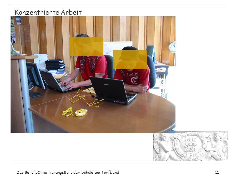 Konzentrierte Arbeit Das BerufsOrientierungsBüro der Schule am Torfbend 12