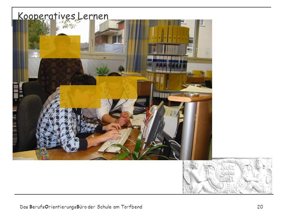 Kooperatives Lernen Das BerufsOrientierungsBüro der Schule am Torfbend 20