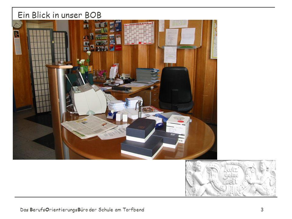 Ein Blick in unser BOB Das BerufsOrientierungsBüro der Schule am Torfbend 3