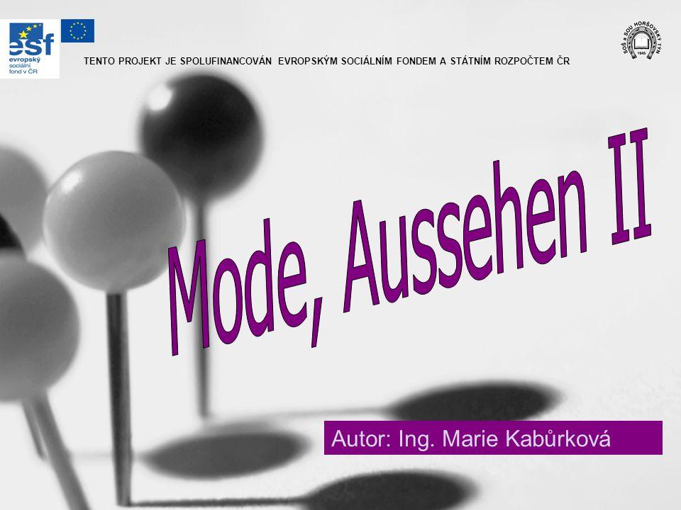Mode, Aussehen II Autor: Ing. Marie Kabůrková
