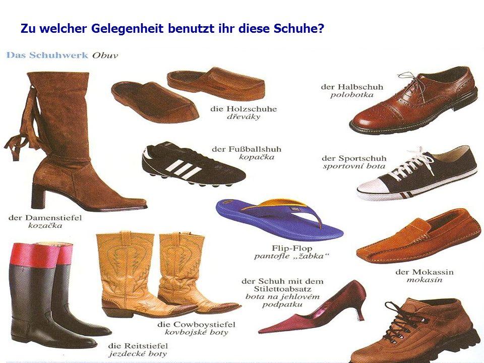 Zu welcher Gelegenheit benutzt ihr diese Schuhe