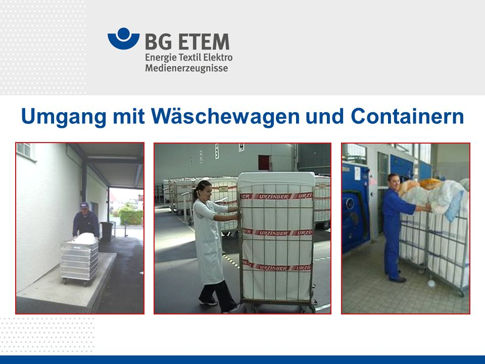 Umgang mit Wäschewagen und Containern