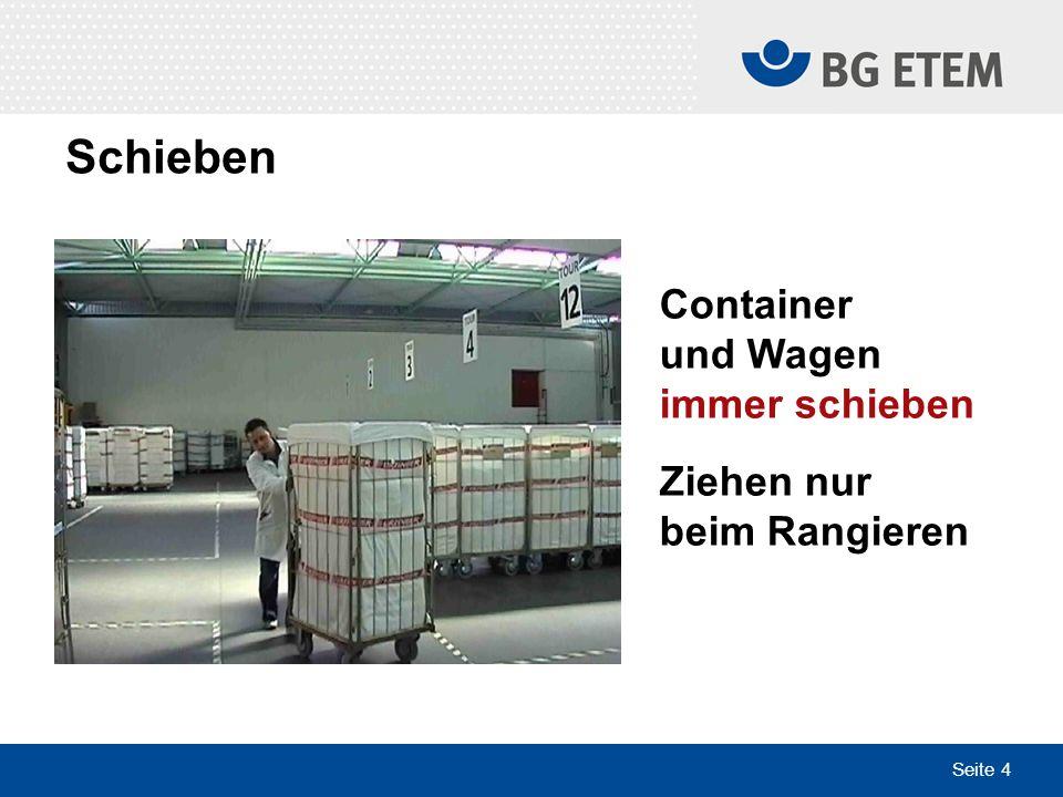 Schieben Container und Wagen immer schieben Ziehen nur beim Rangieren