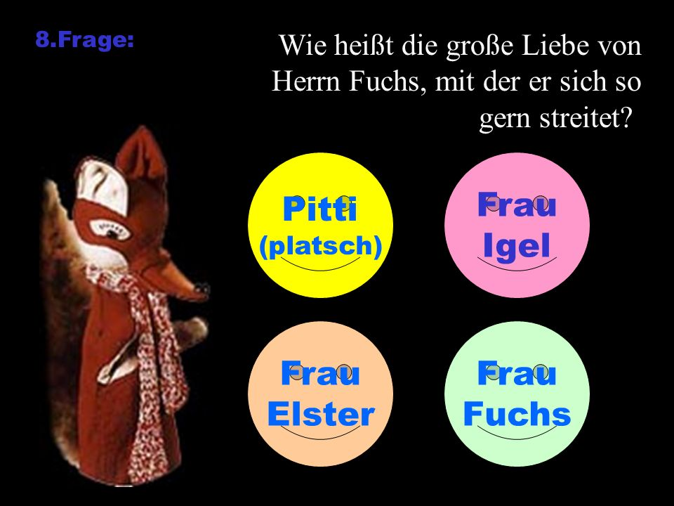 Pitti Frau Igel Frau Elster Frau Fuchs Wie heißt die große Liebe von