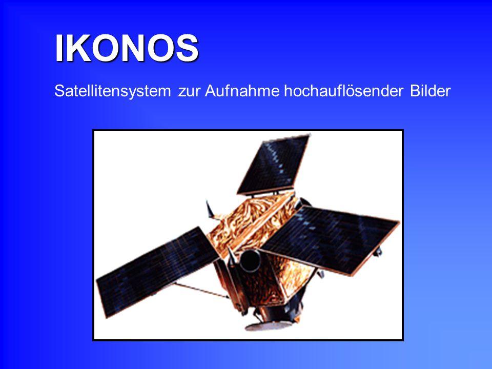 IKONOS Satellitensystem zur Aufnahme hochauflösender Bilder Kommentar