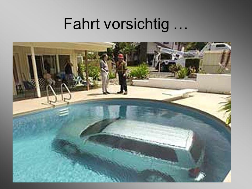 Fahrt vorsichtig …
