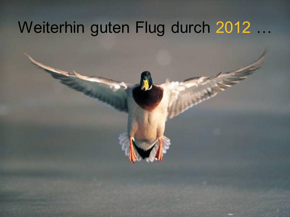 Weiterhin guten Flug durch 2012 …