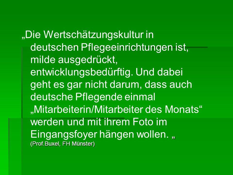 """""""Die Wertschätzungskultur in deutschen Pflegeeinrichtungen ist, milde ausgedrückt, entwicklungsbedürftig."""