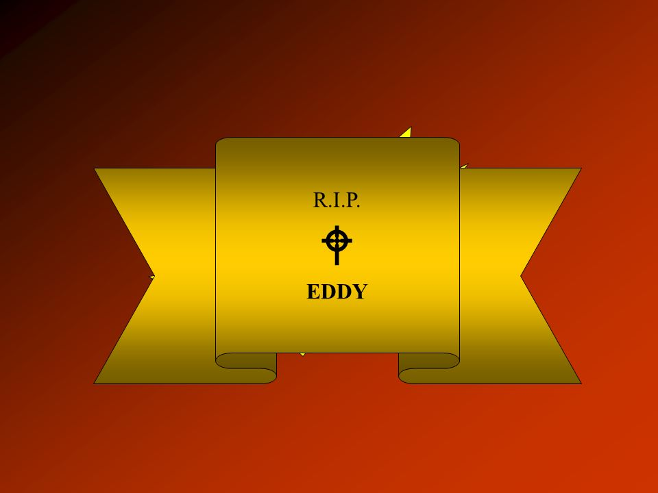 PENG! R.I.P.  EDDY