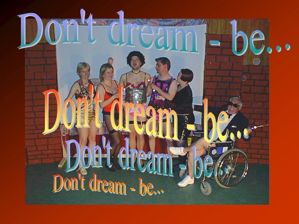 Don t dream - be... Don t dream - be... Don t dream - be... Don t dream - be...