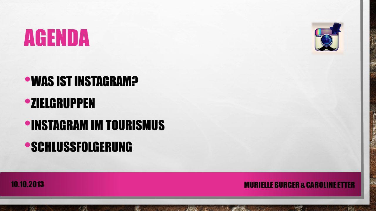 Agenda Was ist Instagram Zielgruppen Instagram im Tourismus