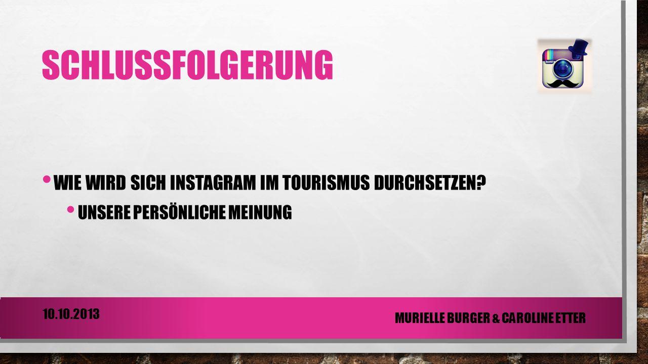 Schlussfolgerung Wie wird sich instagram im Tourismus durchsetzen