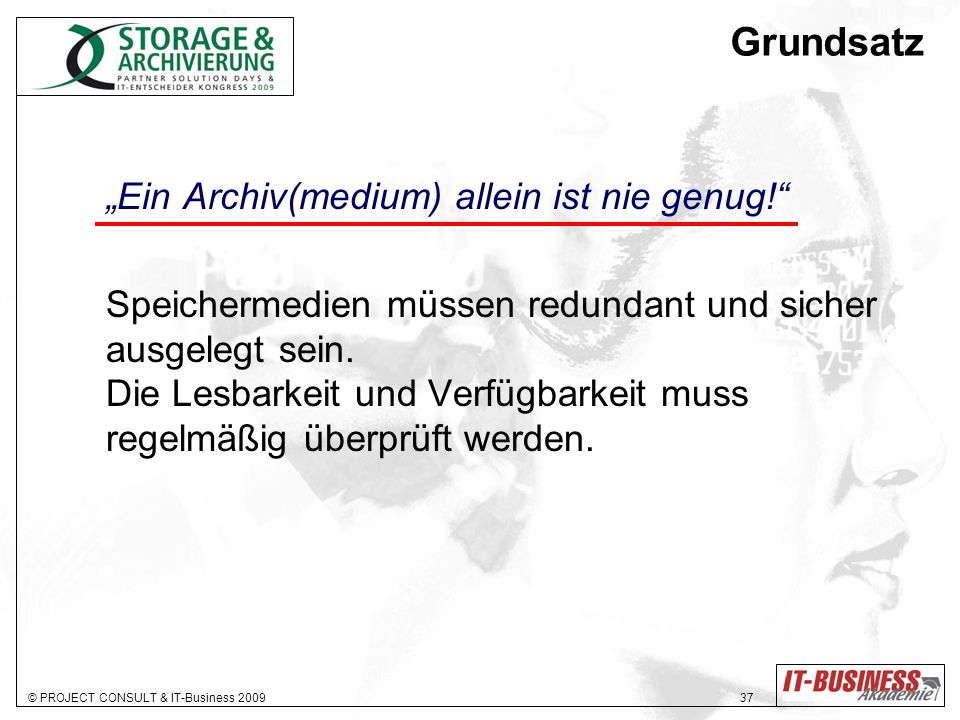 """Grundsatz """"Ein Archiv(medium) allein ist nie genug!"""