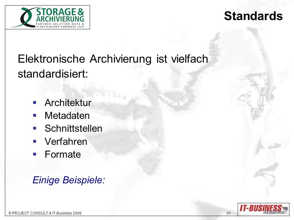 Standards Elektronische Archivierung ist vielfach standardisiert: