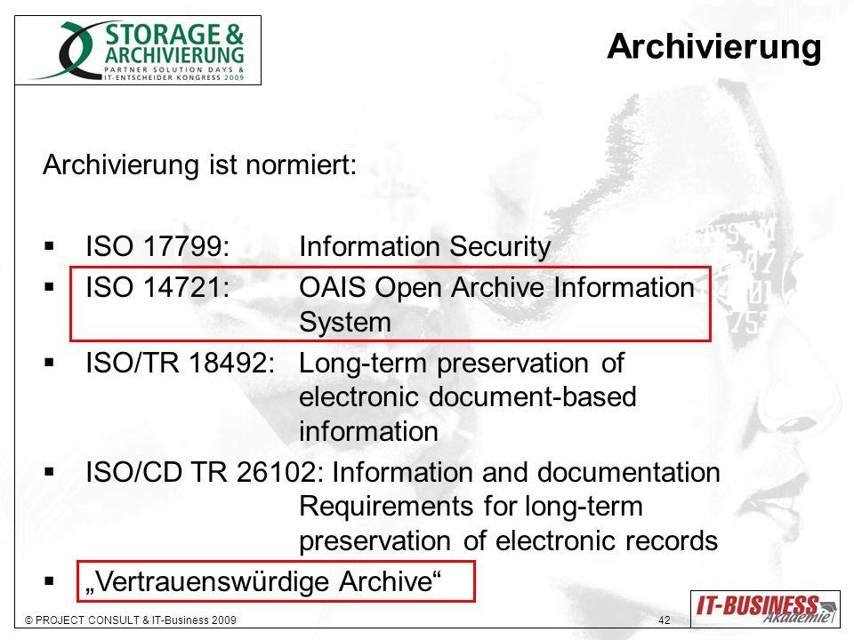 Archivierung Archivierung ist normiert: