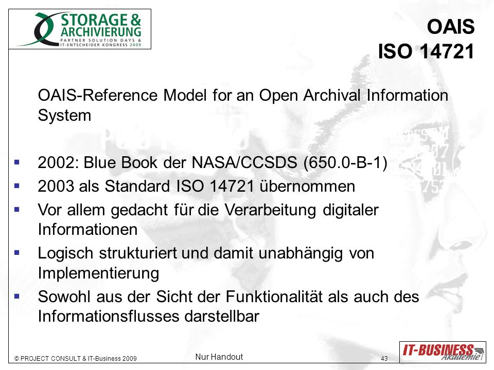 OAIS ISO 14721 OAIS-Reference Model for an Open Archival Information System. 2002: Blue Book der NASA/CCSDS (650.0-B-1)