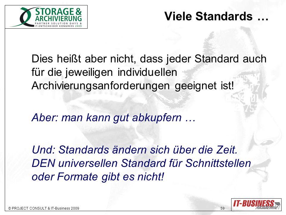 Viele Standards … Dies heißt aber nicht, dass jeder Standard auch für die jeweiligen individuellen Archivierungsanforderungen geeignet ist!