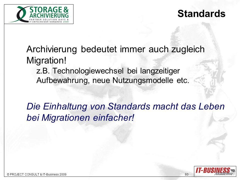 Standards Archivierung bedeutet immer auch zugleich Migration!